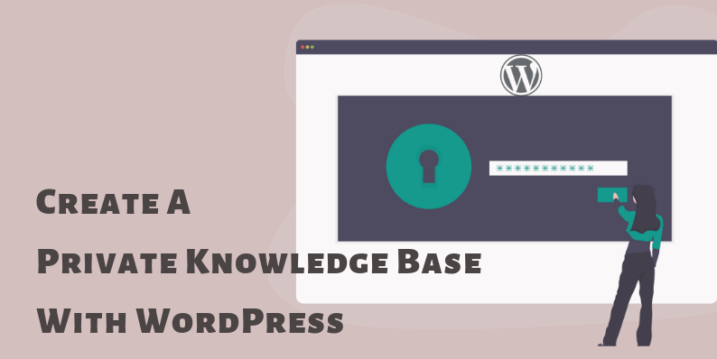 How to create a private knowledge base with WordPress